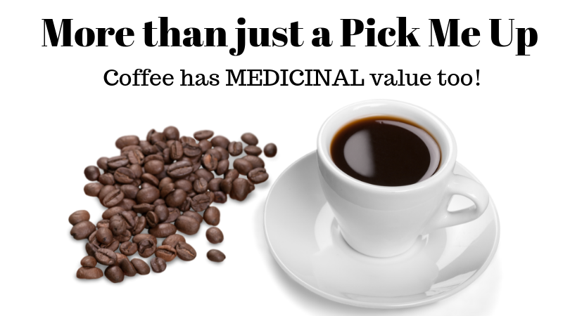 Coffee is an herb that has medicinal value and can be good for you