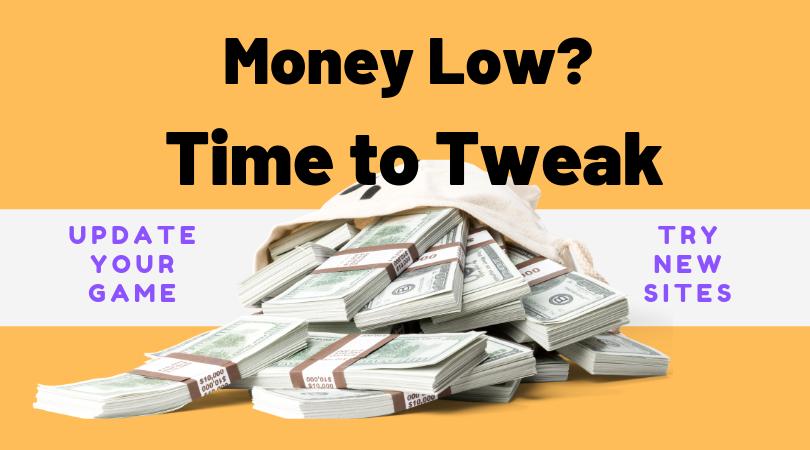 Not making money? Time to tweak your methods
