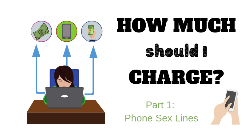 how much should I charge for phone sex