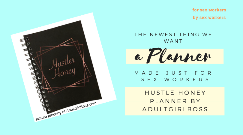 the hustle honey planner is the first blank planner made for sex workers