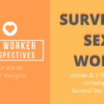"Sex Work Perspectives: ""I'm a Survival Sex Worker"""