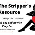 STRIPPER'S RESOURCE Part 2: How to Talk to Customers and KEEP THEM