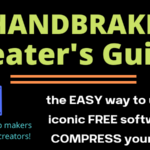Handbrake Cheater's Guide! The Content Creator's BFF and not so secret Secret Weapon