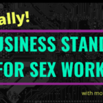 FINALLY-A Company Standing Up for Sex Workers!