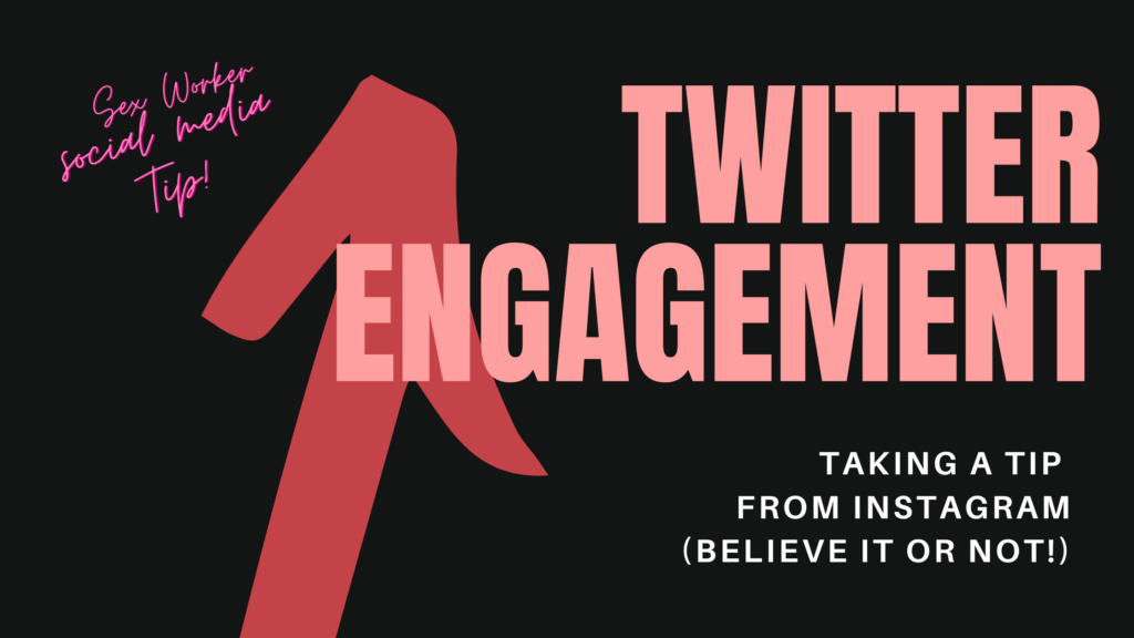 How to raise your engagement rate on twitter if you TIPS for sex workers